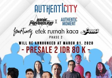 Indie Playground X Authentic Moment with Efek Rumah Kaca