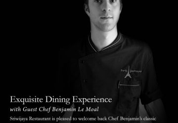 Exquisite Dining Experience With Guest Chef Benjamin Le Moal at The Dharmawangsa Jakarta