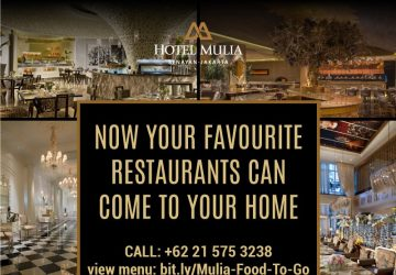 HOTEL MULIA SENAYAN, JAKARTA BRINGS HOME YOUR FAVOURITE RESTAURANTS AT YOUR COMFORT