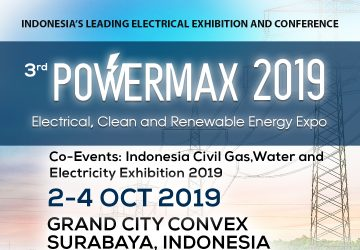 The 3rd POWERMAX 2019, Electrical, Oil & Gas, Clean and Renewable Energy