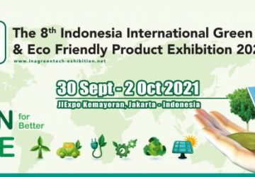 INAGREENTECH – The 8th Indonesia International Green Technology and Eco Friendly Products Exhibition 2021